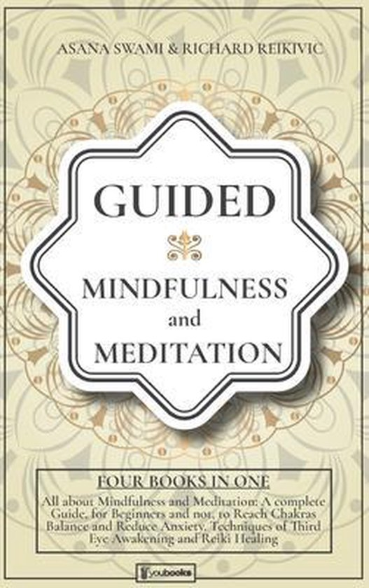 Guided Mindfulness Meditation: 4 BOOKS IN 1