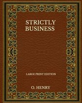 Strictly Business - Large Print Edition