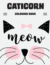 CATICORN Coloring Book Meow