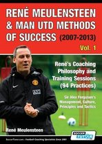 Omslag Rene Meulensteen & Man Utd Methods of Success (2007-2013) - Rene's Coaching Philosophy and Training Sessions (94 Practices), Sir Alex Ferguson's Management, Culture, Principles and Tactics