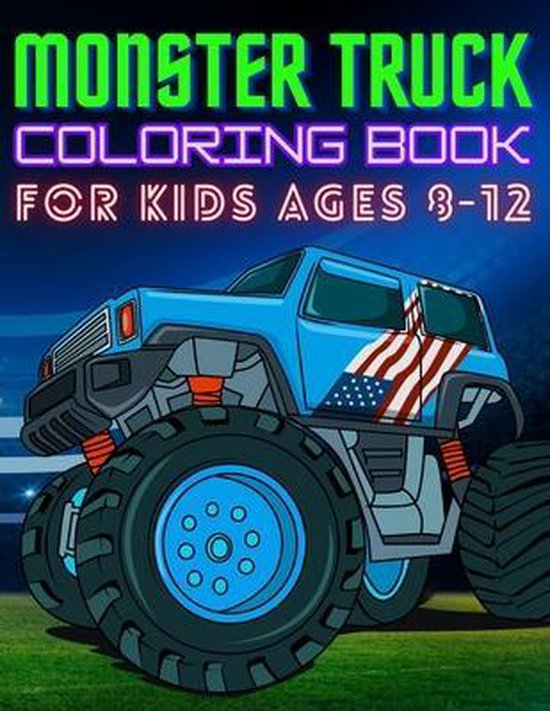 Monster Truck Coloring Book for Kids Ages 8-12