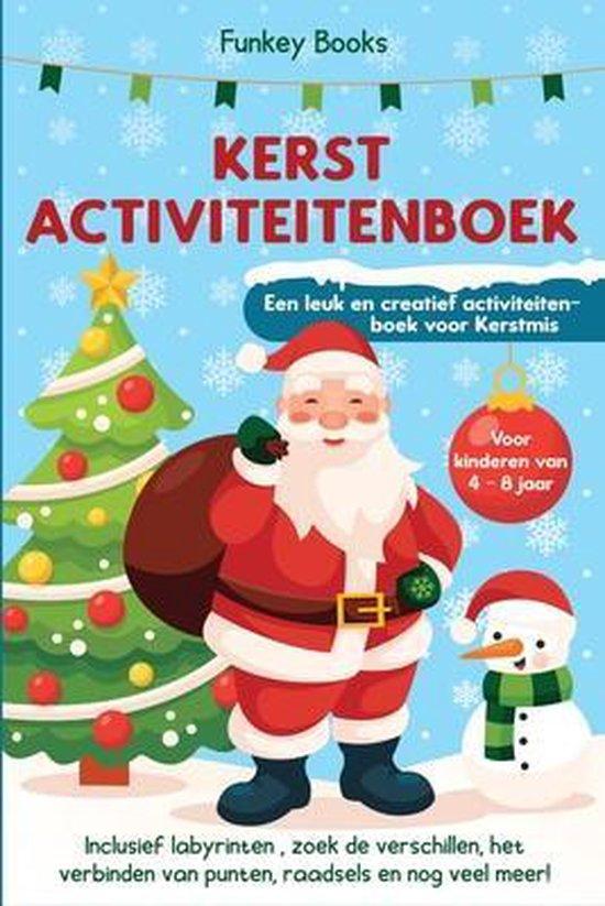 Boek cover Kerst Activiteitenboek voor kinderen van 4 tot 8 jaar - Een leuk en creatief activiteitenboek voor Kerstmis van Funkey Books (Paperback)