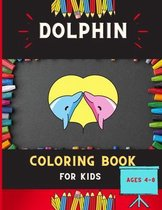 Dolphin coloring book for kids ages 4-8: Cute & easy dolphin coloring book for kids, toddlers & preschoolers, boys & girls: A Fun Kid coloring book for beginners