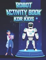 Robot Activity Book for Kids: Robot Coloring Activity Book for Kids Ages 4-8, Robot and Alphabet Coloring Pages, Sudoku 6x6 Puzzles with Solution, M