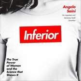 Inferior: How Science Got Women Wrong – and the New Research That's Rewriting the Story