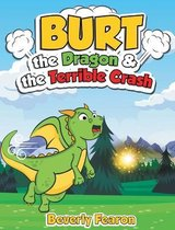 Burt the Dragon & the Terrible Crash