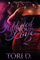 Addicted To Your Love 2