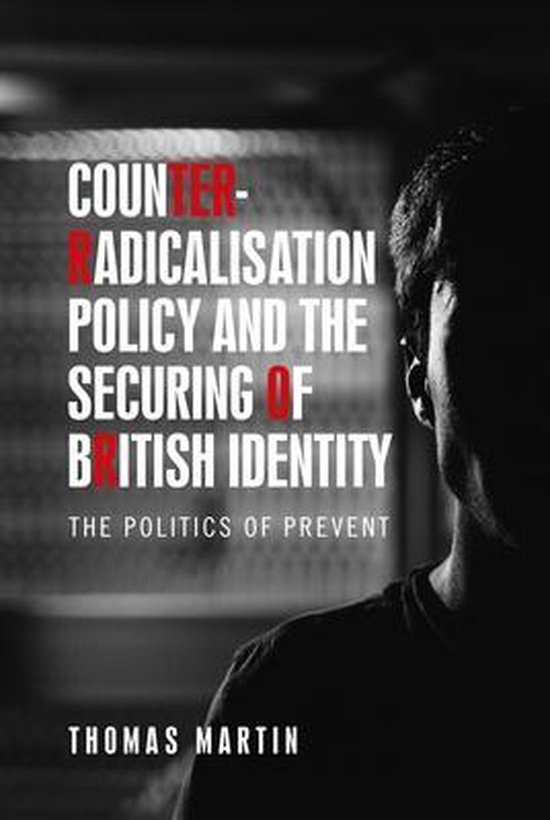 Boek cover Counter-Radicalisation Policy and the Securing of British Identity van Thomas Martin (Paperback)