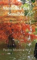 Memoria Del Sensible: Moralidades en La Educación Del Arte