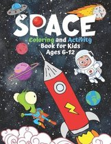 Space Coloring and Activity Book for Kids Ages 6-12