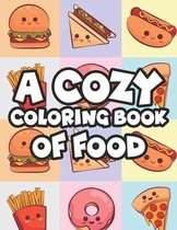 A Cozy Coloring Book Of Food