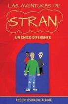 Las aventuras de Stran. Un chico diferente.