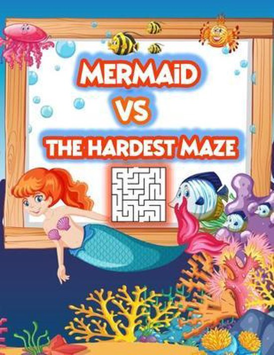 mermaid vs The hardest maze: mermaid Maze Puzzle Book For Kids