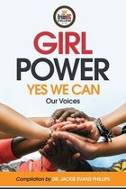 Girl Power, Yes We Can. Our Voices