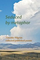 Seduced by metaphor