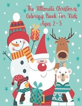 The Ultimate Christmas Coloring Book for Kids Ages 2-5
