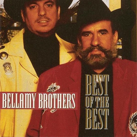 Bellamy Brothers – Best Of The Best