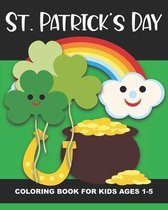 St. Patrick's Day Coloring Book for Kids Ages 1-5