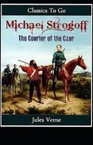 Michael Strogoff, or The Courier of the Czar Annotated