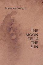 The Moon Tells the Sun