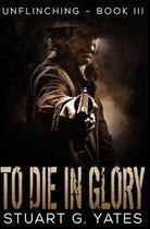 To Die In Glory