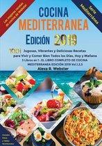 Cocina Mediterranea Edicion 2019: 1001 Jugosas, Vibrantes y Deliciosas Recetas para Vivir y Comer Bien Todos los Dias, Hoy y Manana (3 Libros en 1