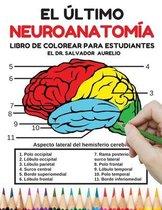 El ultimo Neuroanatomia Libro de colorear para estudiantes