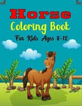 Horse Coloring Book For Kids Ages 8-12