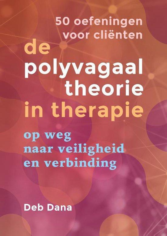 Boek cover De polyvagaaltheorie in therapie  -   50 oefeningen voor cliënten van Deb Dana (Paperback)