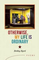 Otherwise, My Life is Ordinary