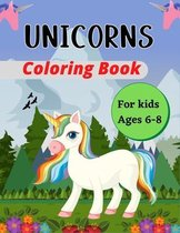 UNICORNS Coloring Book For Kids Ages 6-8