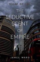 The Seductive Scent of Empire