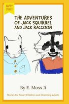 The Adventures of Jack Squirrel and Jack Raccoon