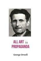 All Art Is Propaganda George Orwell