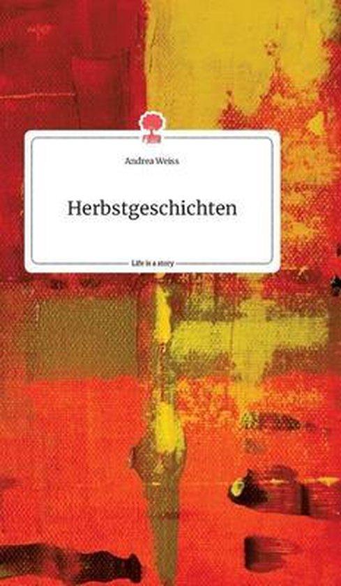 Herbstgeschichten. Life is a Story - story.one
