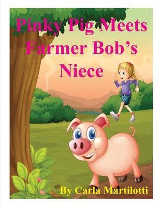 Pinky Pig Meets Farmer Bob's Niece