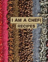 I am a chef! Recipes: XXL cookbook to note down your favorite recipes- Blank Recipe Book Journal- Blank Recipe Book- Blank Cookbook