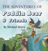 The Adventures of Puddin Bear and Friends