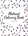 Abstract Patterns Coloring Book for Teens and Young Adults (8x10 Coloring Book / Activity Book)