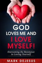 God Loves Me and I Love Myself!