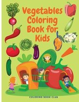 Vegetables Coloring Book for Kids - Beautiful and Educational Coloring Book for Toddlers