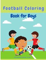 Football(Soccer) Coloring Book for Boys - Hours of Football Themed Activity Fun