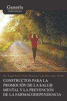 Constructos para la promocion de la salud mental y la prevencion de la farmacodependencia