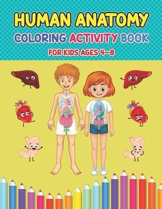 Human Anatomy Coloring Activity Book For Kids Ages 4-8