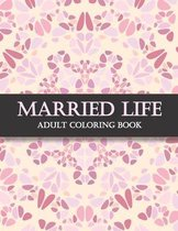 Married Life Adult Coloring Book