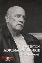 Adrenaline Junkie: A Memoir