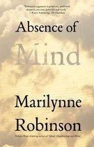 Boek cover Absence of Mind van Marilynne Robinson