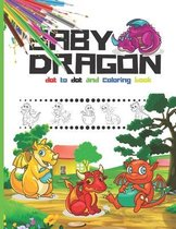 baby dragon: dot to dot and coloring book: Draw and Color