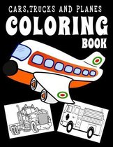 Cars, Trucks and Planes Coloring Book: A Fun Activity Book for Toddlers, Preschoolers, Pre K, Kindergarten- Truck Coloring Book