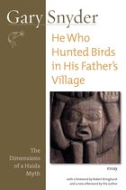 He Who Hunted Birds In His Father's Village